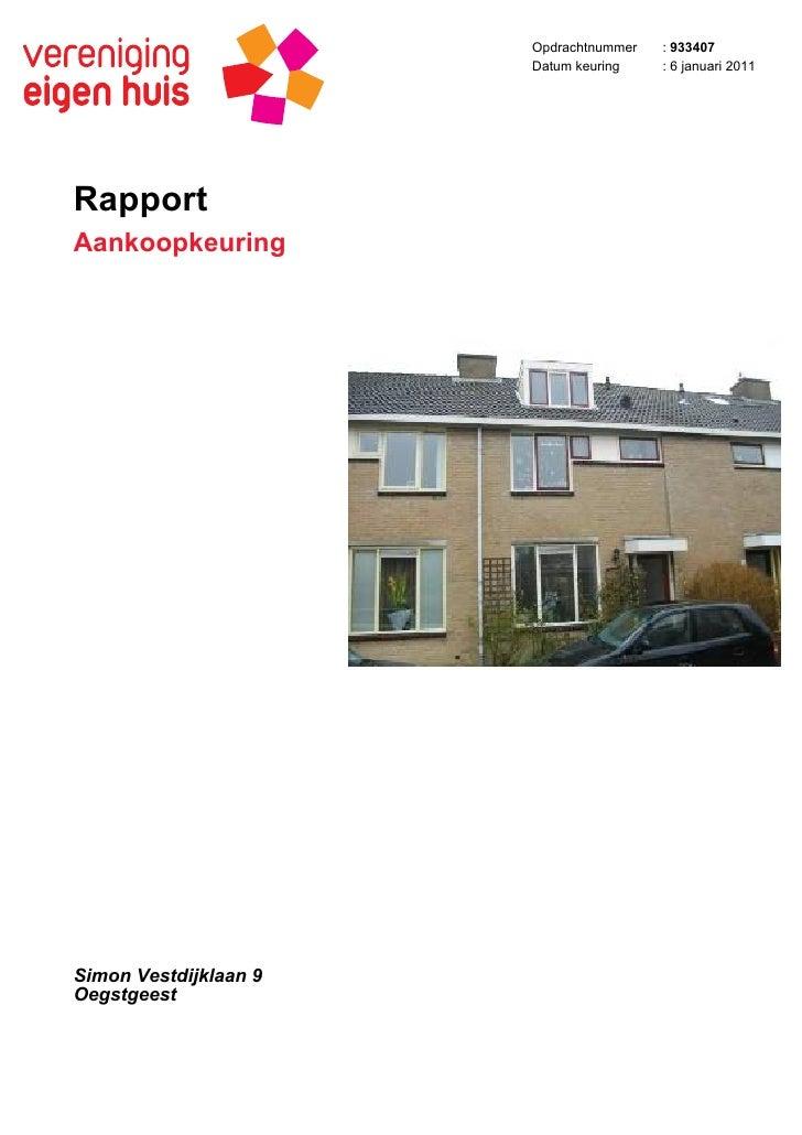 Opdrachtnummer   : 933407                        Datum keuring    : 6 januari 2011     Rapport Aankoopkeuring     Simon Ve...