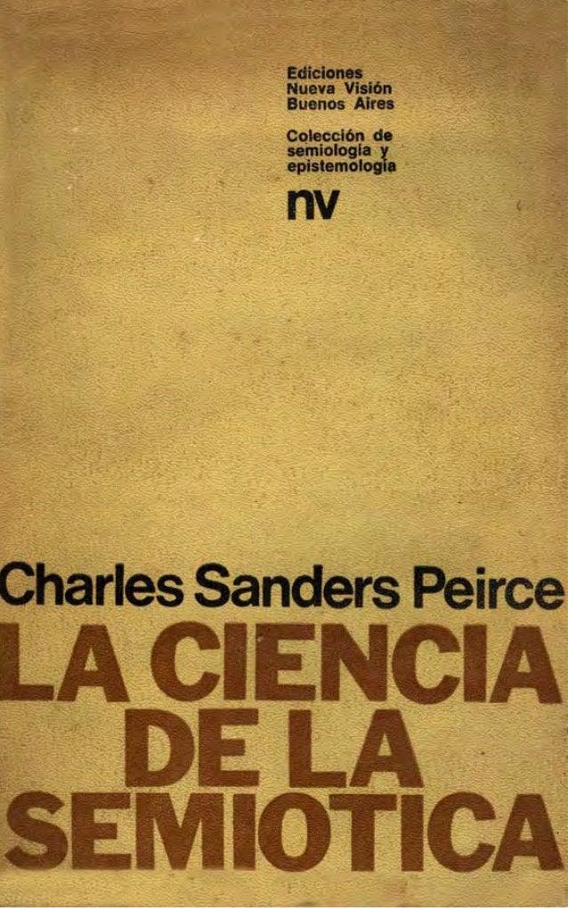 Charles Sanders PeirceLa ciencia de la semióticaEdiciones Nueva VisiónBuenos Aires