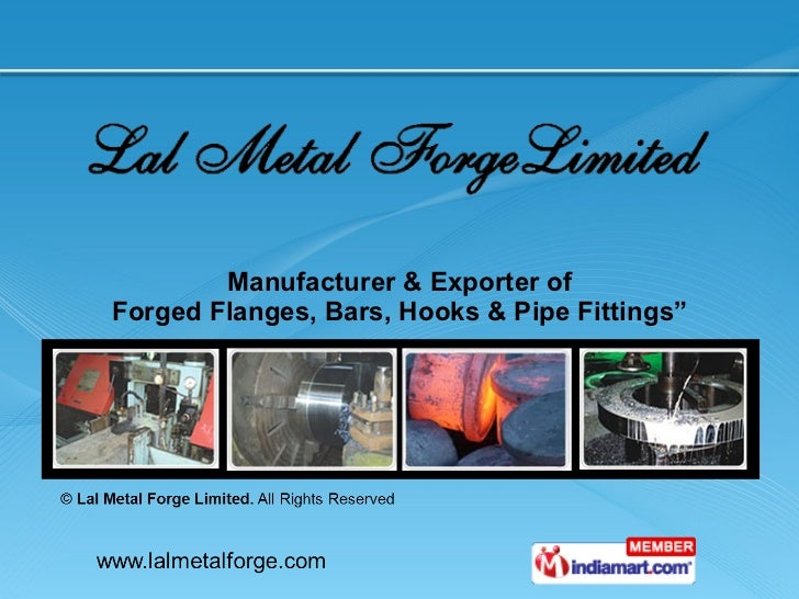 """Manufacturer & Exporter of Forged Flanges, Bars, Hooks & Pipe Fittings"""""""