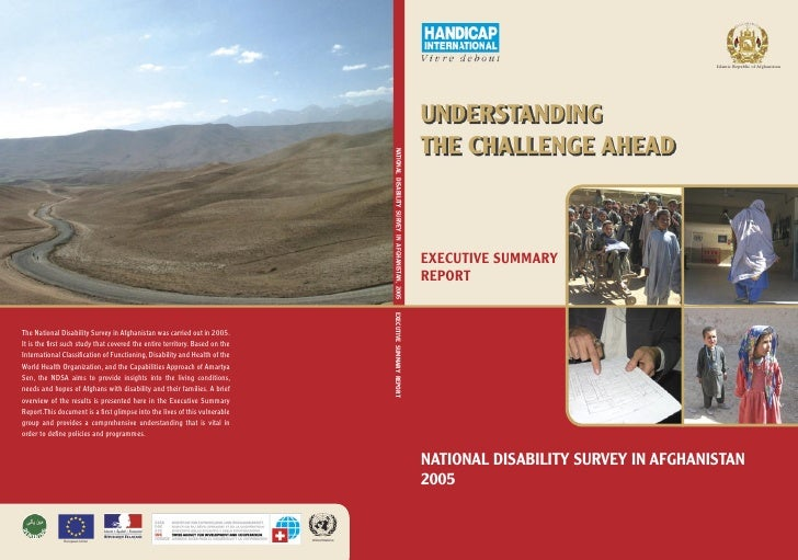 Islamic Republic of Afghanistan     UNDERSTANDING THE CHALLENGE AHEAD    EXECUTIVE SUMMARY REPORT     NATIONAL DISABILITY ...