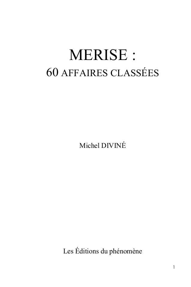 MERISE :60 AFFAIRES CLASSÉES        Michel DIVINÉ   Les Éditions du phénomène                               1