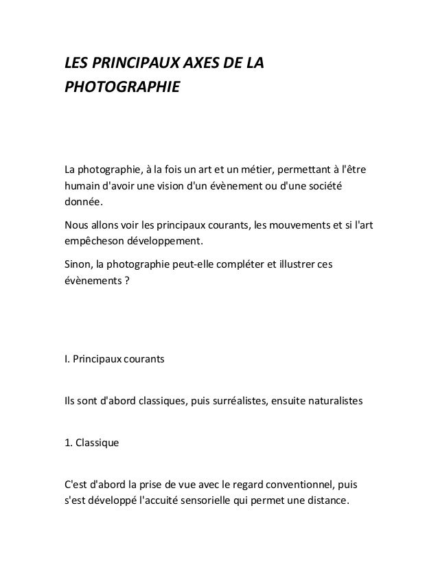 LES PRINCIPAUX AXES DE LA PHOTOGRAPHIE La photographie, à la fois un art et un métier, permettant à l'être humain d'avoir ...