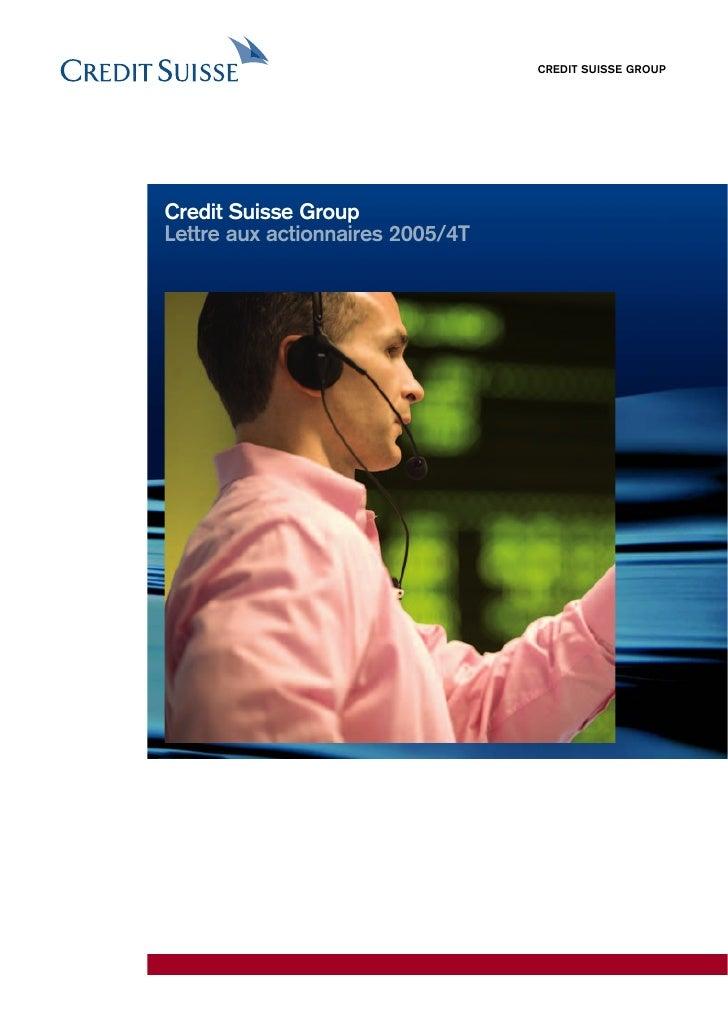 CREDIT SUISSE GROUP     Credit Suisse Group Lettre aux actionnaires 2005/4T