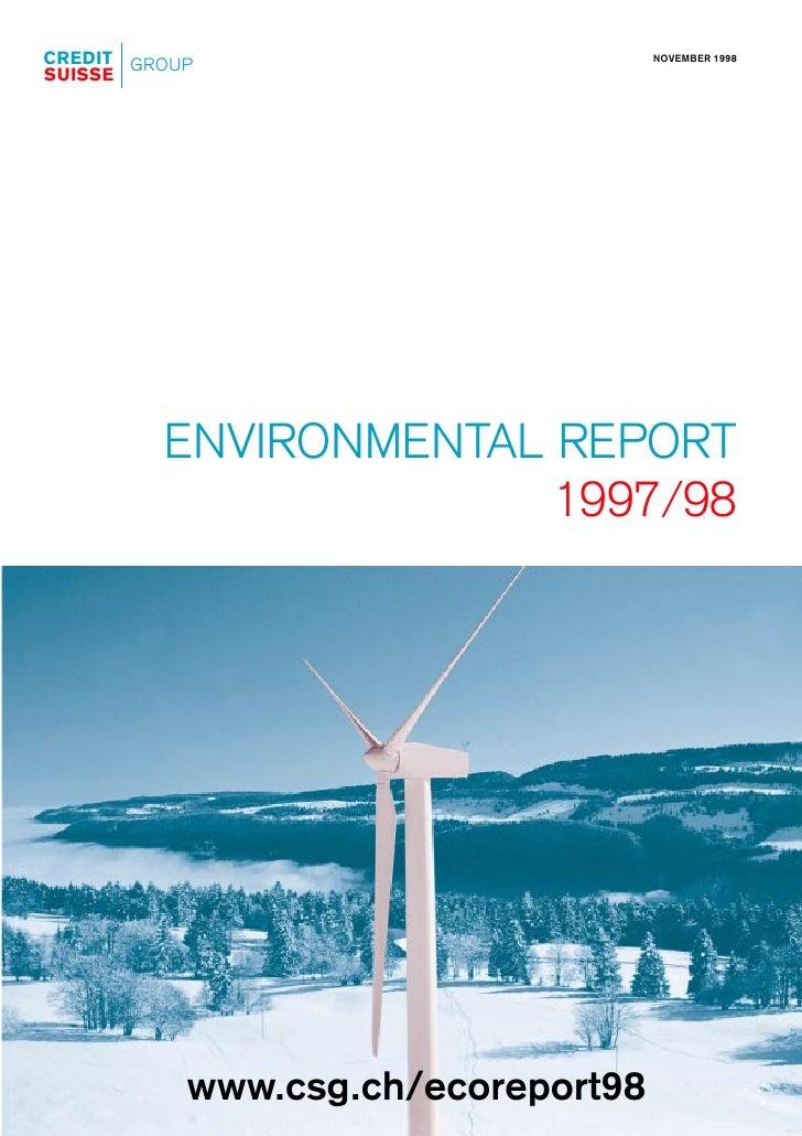 CREDIT GROUP                        NOVEMBER 1998 SUISSE              ENVIRONMENTAL REPORT                        1997/98 ...