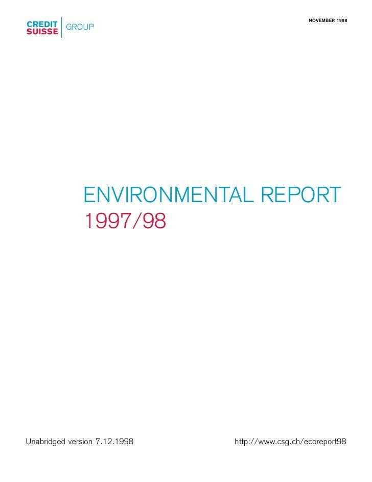 NOVEMBER 1998 CREDIT GROUP SUISSE                    ENVIRONMENTAL REPORT                1997/98     Unabridged version 7....