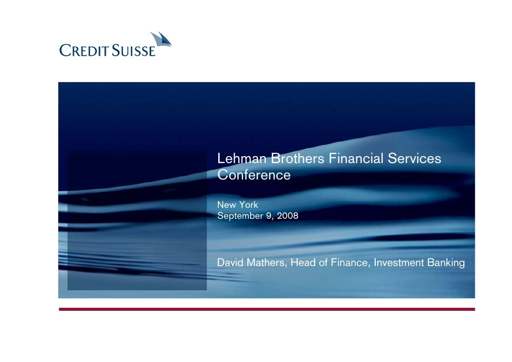 David Mathers to present at the 2008 Lehman Brothers Global Financial Services Conference on September 9