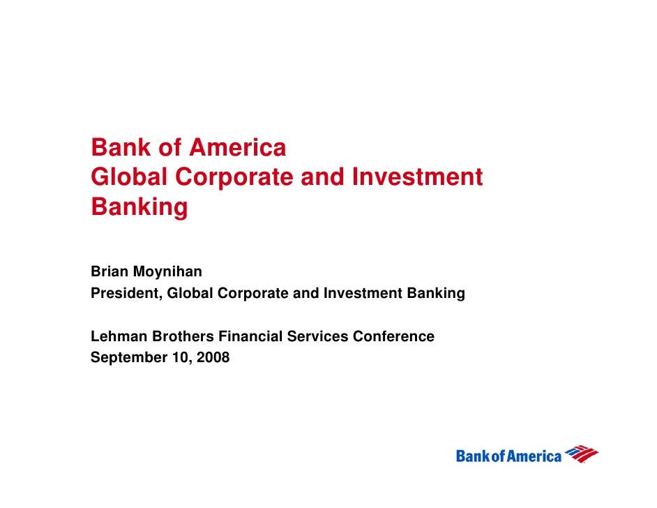 Bank of America Global Corporate and Investment Banking  Brian Moynihan President, Global Corporate and Investment Banking...