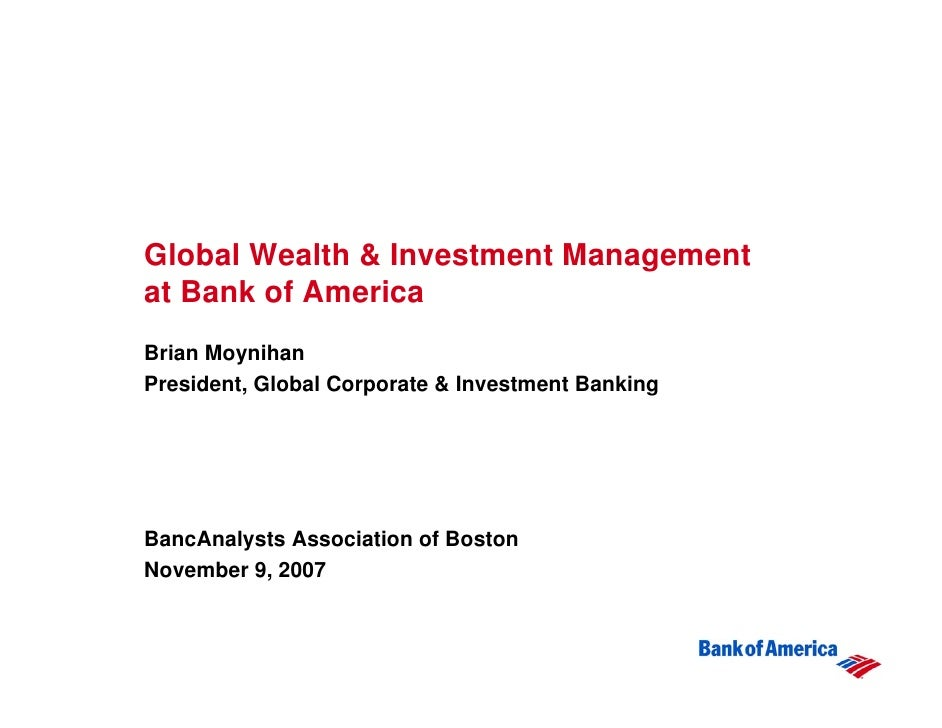 Global Wealth & Investment Management at Bank of America Brian Moynihan President, Global Corporate & Investment Banking  ...