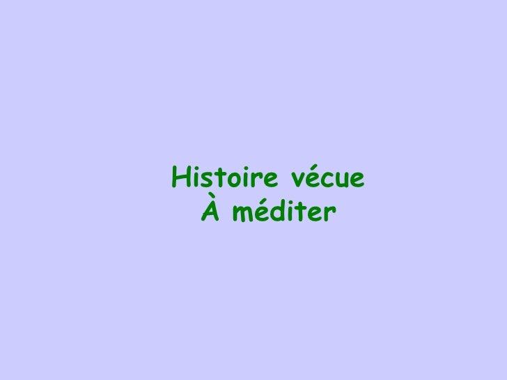 Histoire v é cue À méditer