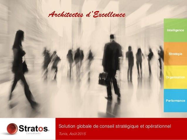© Stratos Consultants Sarl Société SARL au capital de 6.000 DT – MF : 1218098/P/A/M/000 - RC : B03183552011 Siège social :...
