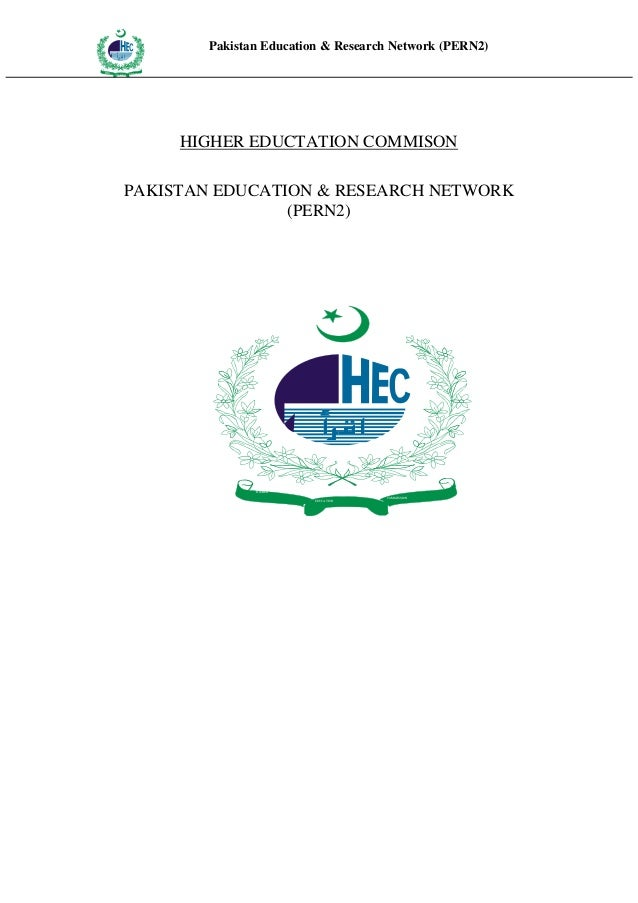 Pakistan Education & Research Network (PERN2)HIG      EDUCA COMMIHER         SSION      TION                    HIGHER EDU...