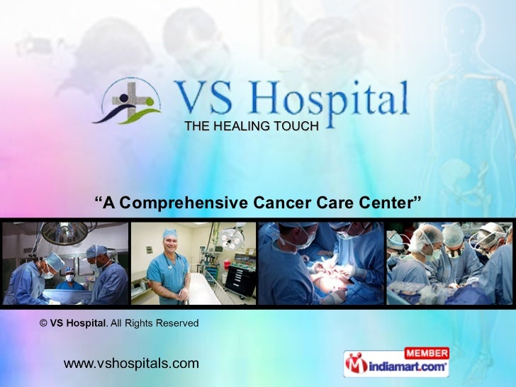 "THE HEALING TOUCH "" A Comprehensive Cancer Care Center"""