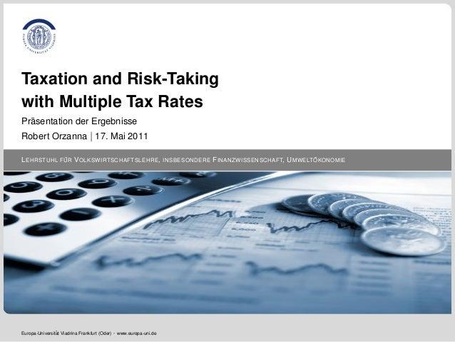 LEHRSTUHL F ¨UR VOLKSWIRTSCHAFTSLEHRE, INSBESONDERE FINANZWISSENSCHAFT, UMWELT ¨OKONOMIE Taxation and Risk-Taking with Mul...