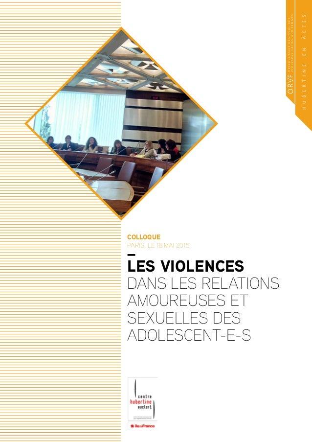 Observatoirerégionaldes violencesfaitesauxfemmesORVF HUBERTINEENACTES _ LES VIOLENCES DANS LES RELATIONS AMOUREUSES ET SEX...