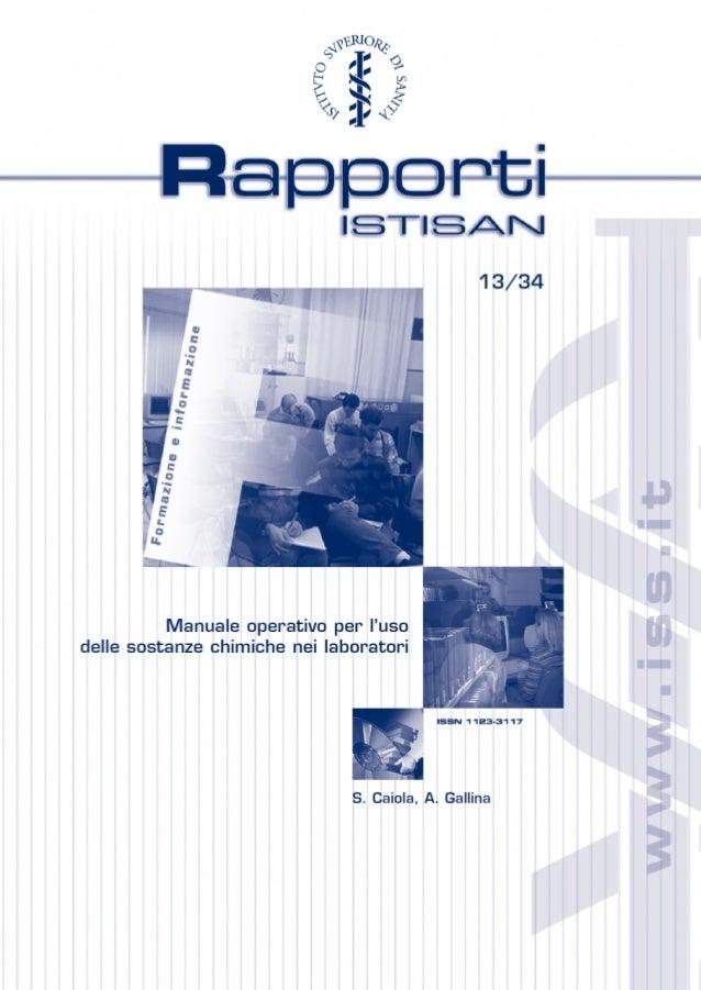 ISTITUTO SUPERIORE DI SANITÀ  Manuale operativo per l'uso delle sostanze chimiche nei laboratori Stefania Caiola (a), Ange...