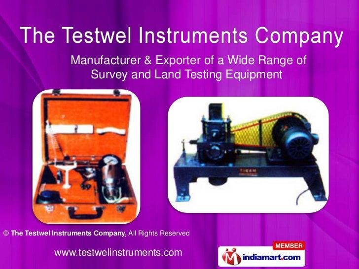 Manufacturer & Exporter of a Wide Range of                      Survey and Land Testing Equipment© The Testwel Instruments...