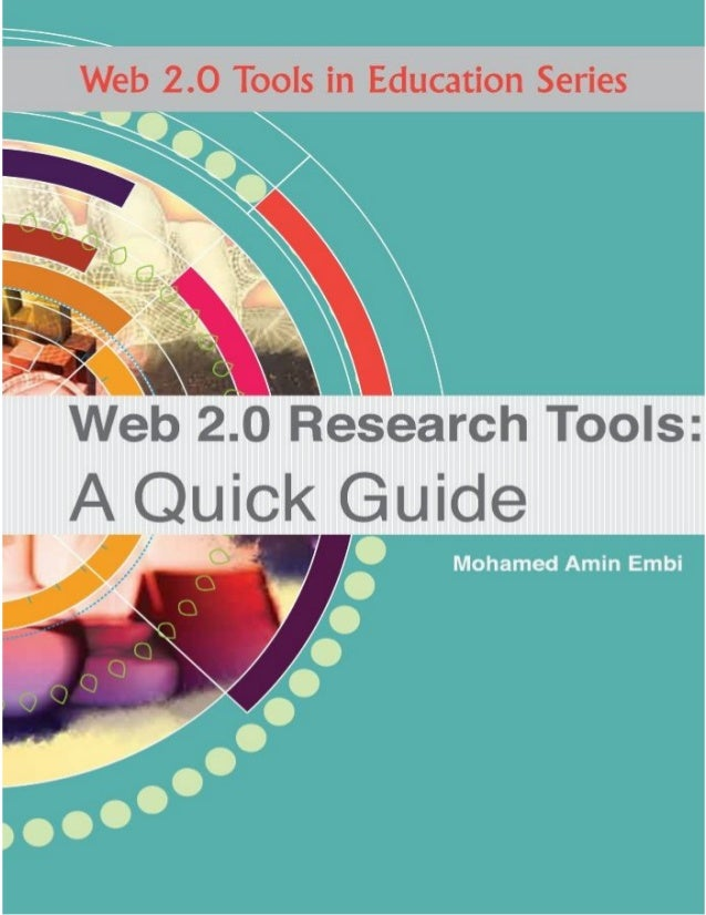 Web 2.0 Research Tools:   A Quick Guide    MOHAMED AMIN EMBI   Centre for Academic Advancement     Universiti Kebangsaan M...