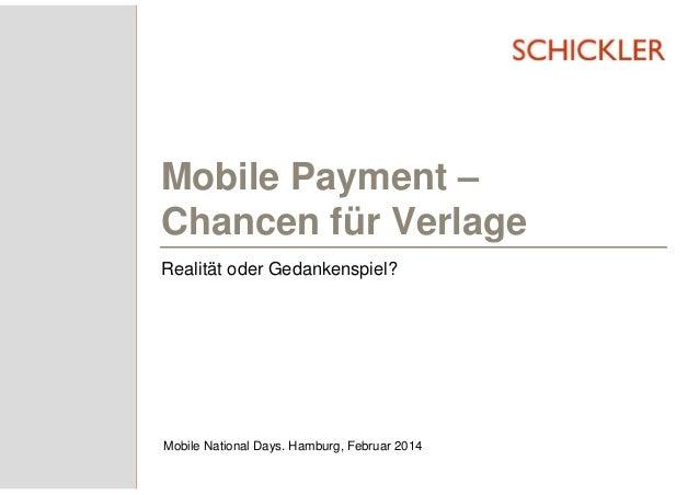 Mobile Payment – Chancen für Verlage Realität oder Gedankenspiel?  Mobile National Days. Hamburg, Februar 2014
