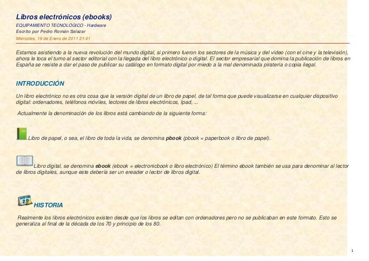 Libros electrónicos (ebooks)EQUIPAMIENTO TECNOLÓGICO - HardwareEscrito por Pedro Román SalazarMiércoles, 19 de Enero de 20...