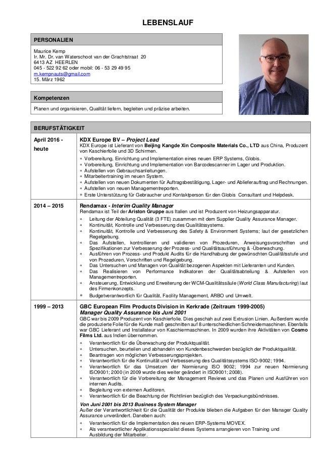LEBENSLAUF PERSONALIEN Maurice Kemp Ir. Mr. Dr. van Waterschoot van der Grachtstraat 20 6413 AZ HEERLEN 045 - 522 92 62 od...