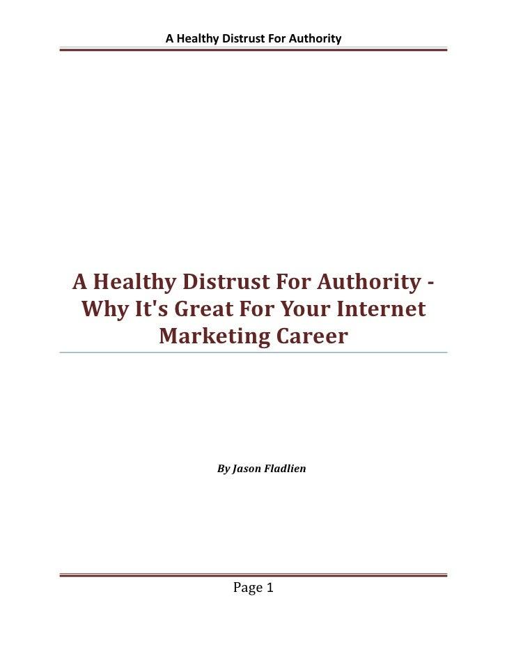A Healthy Distrust For AuthorityA Healthy Distrust For Authority - Why Its Great For Your Internet        Marketing Career...