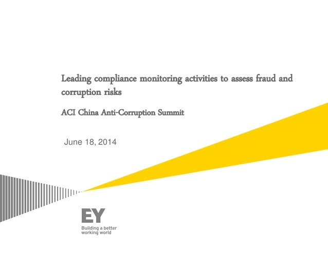 Leading compliance monitoring activities to assess fraud and corruption risks ACI China Anti-Corruption Summit June 18, 20...