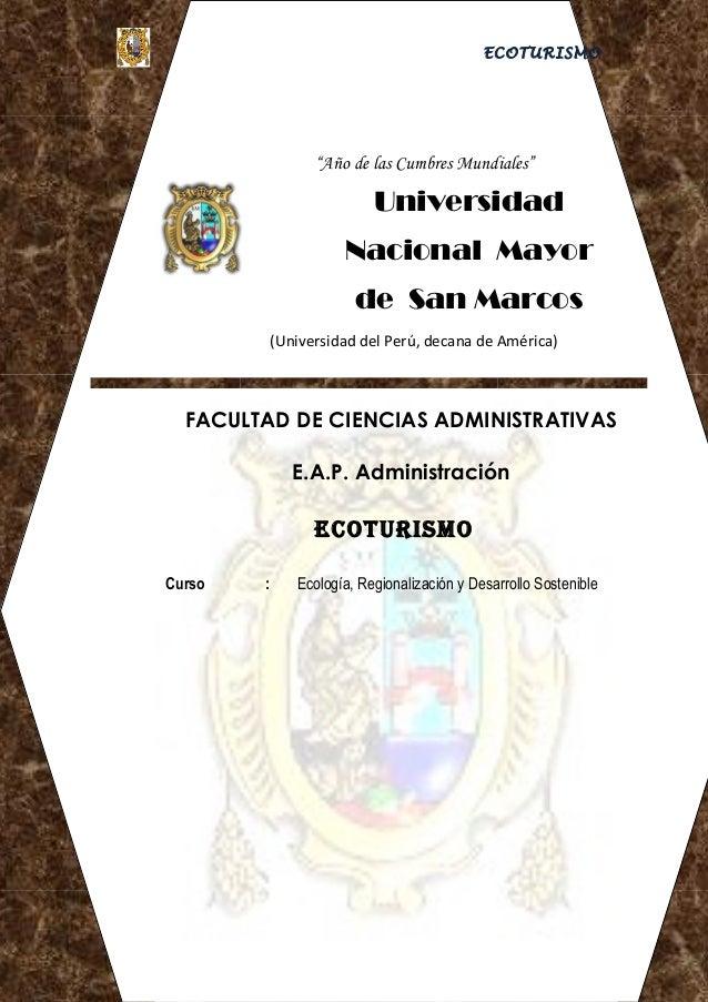 """ECOTURISMO """"Año de las Cumbres Mundiales"""" Universidad Nacional Mayor de San Marcos (Universidad del Perú, decana de Améric..."""
