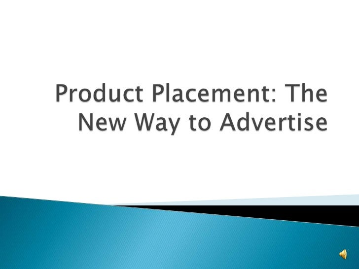 Product Placement: The New Way to Advertise<br />