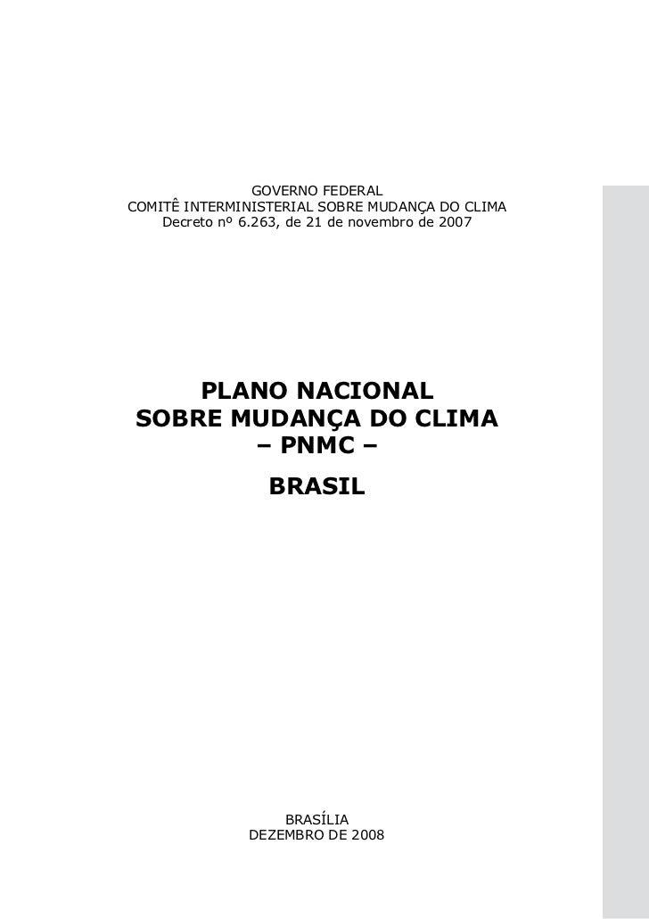 GOVERNO FEDERALCOMITÊ INTERMINISTERIAL SOBRE MUDANÇA DO CLIMA    Decreto nº 6.263, de 21 de novembro de 2007     PLANO NAC...