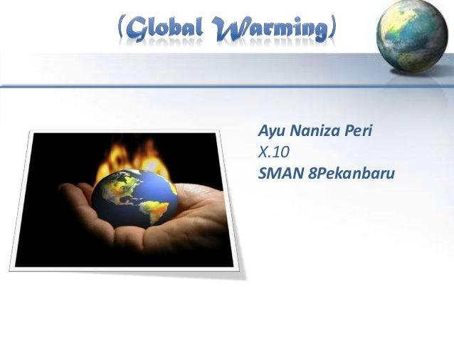 Ayu Naniza Peri            X.10            SMAN 8Pekanbaru12/5/2012                     1