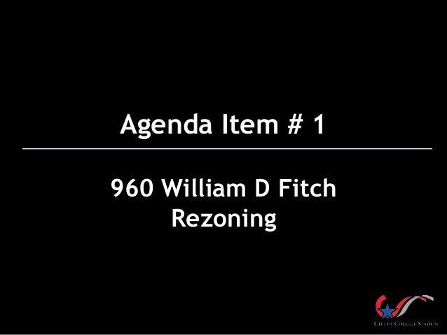 Agenda Item # 1  960 William D Fitch  Rezoning