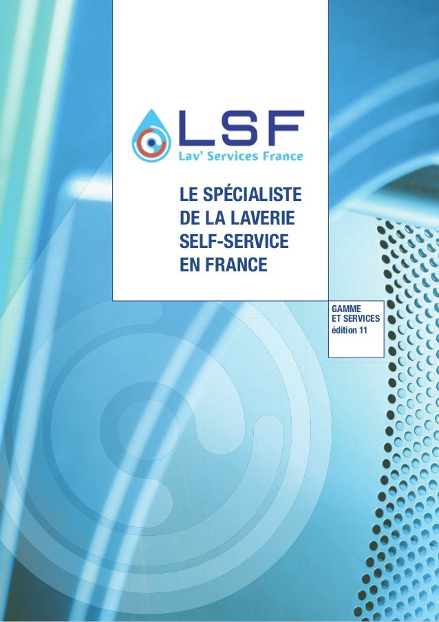 LE SPÉCIALISTE DE LA LAVERIE SELF-SERVICE EN FRANCE GAMME ET SERVICES édition 11