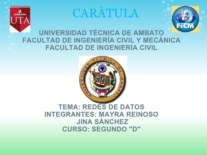 CARÀTULA UNIVERSIDAD TÉCNICA DE AMBATO FACULTAD DE INGENIERÍA CIVIL Y MECÁNICA FACULTAD DE INGENIERÍA CIVIL        ...