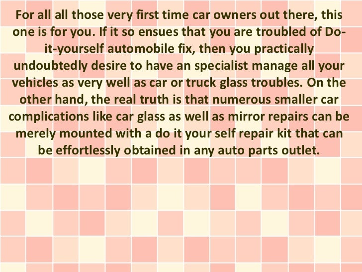 Automobile Glass Repair - Do-it-yourself Positive aspects