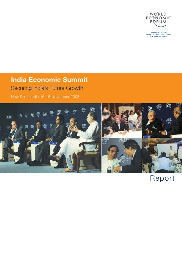 India Economic Summit Securing India's Future Growth New Delhi, India 16-18 November 2008                                 ...