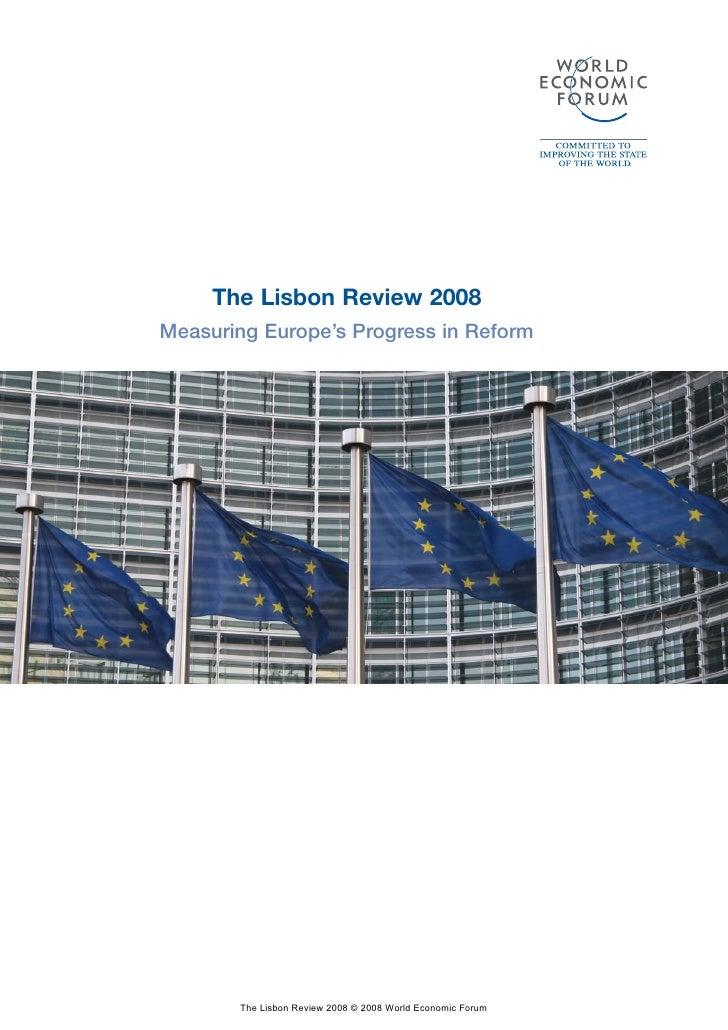 The Lisbon Review 2008 Measuring Europe's Progress in Reform            The Lisbon Review 2008 © 2008 World Economic Forum