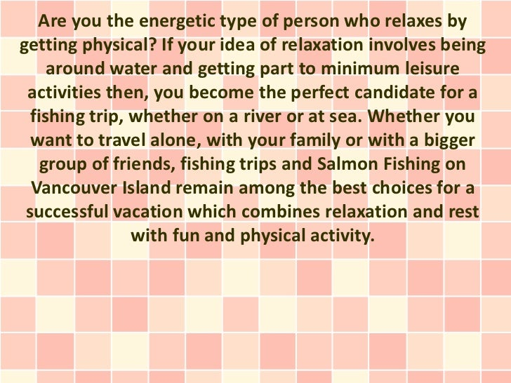 Are you the energetic type of person who relaxes bygetting physical? If your idea of relaxation involves being     around ...