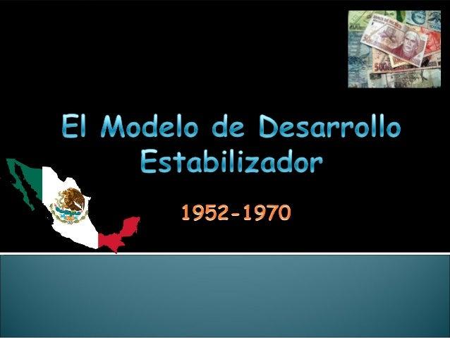 """ 1940 es señalado como el punto de partida de un período de la economía mexicana que se conoce como """"modelo de sustitució..."""