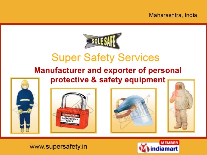 Maharashtra, India  Manufacturer and exporter of personal protective & safety equipment