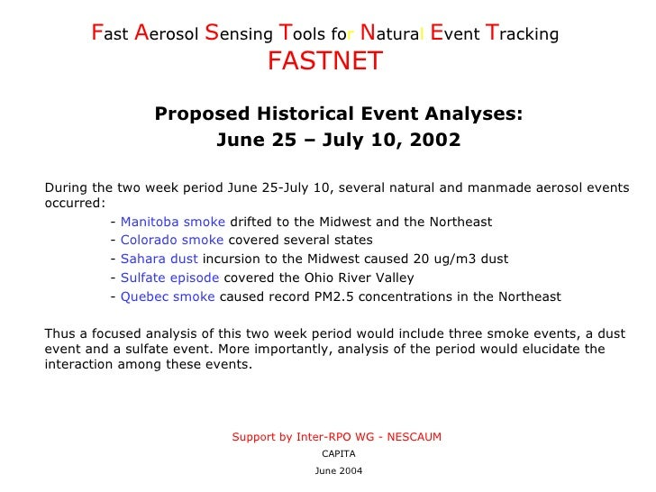 2004-06-21 Fast Aerosol Sensing Tools for Natural Event Tracking FASTNET Proposed Historical Event Analyses:June 25 – July 10, 2002