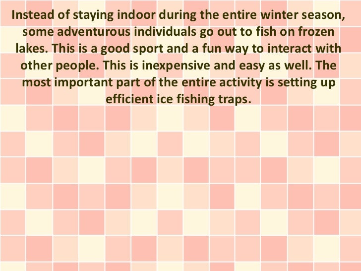 Instead of staying indoor during the entire winter season,   some adventurous individuals go out to fish on frozen lakes. ...