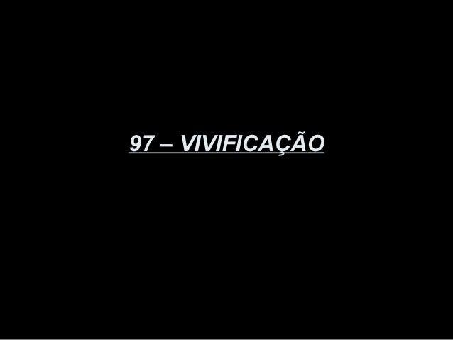 97   vivificação