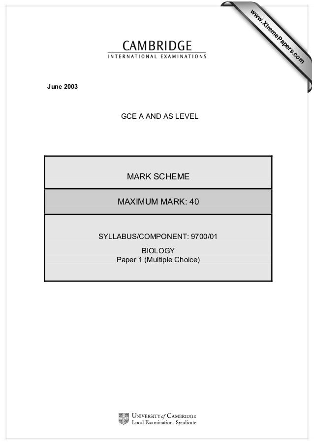 June 2003 GCE A AND AS LEVEL MARK SCHEME MAXIMUM MARK: 40 SYLLABUS/COMPONENT: 9700/01 BIOLOGY Paper 1 (Multiple Choice) w ...