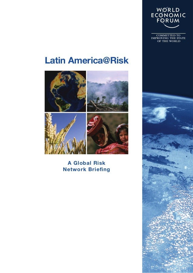 COMMITTED TO IMPROVING THE STATE OF THE WORLD Latin America@Risk A Global Risk Network Briefing