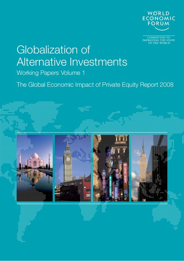 Globalization of Alternative Investments Working Papers Volume 1 The Global Economic Impact of Private Equity Report 2008