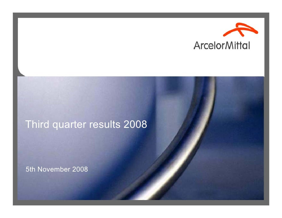 ArcelorMittal Q3 2008 results