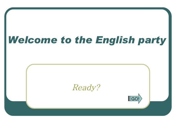 970314 Welcome To The English Party