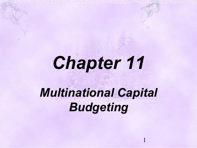 1Chapter 11Multinational CapitalBudgeting
