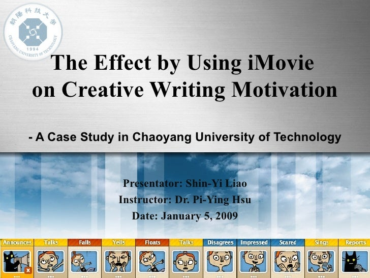 The Effect by Using iMovie  on Creative Writing Motivation - A Case Study in Chaoyang University of Technology Presentator...