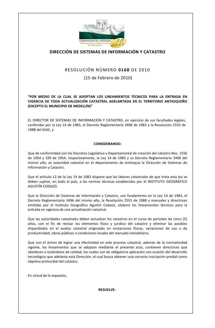 DIRECCIÓN DE SISTEMAS DE INFORMACIÓN Y CATASTRO                       RESOLUCIÓN NÚMERO 0168 DE 2010                      ...
